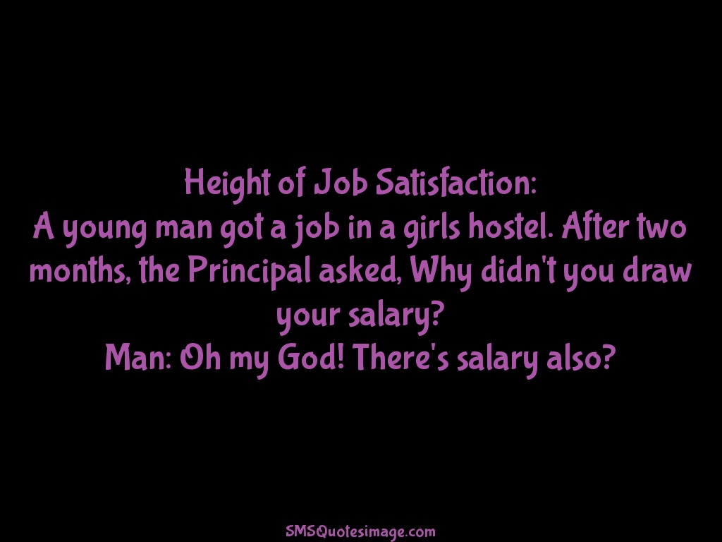 Funny Height of Job Satisfaction