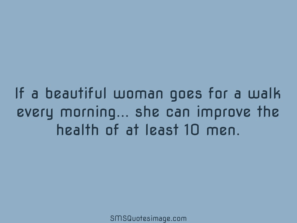 Funny If a beautiful woman goes