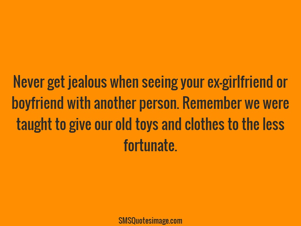Funny Never get jealous