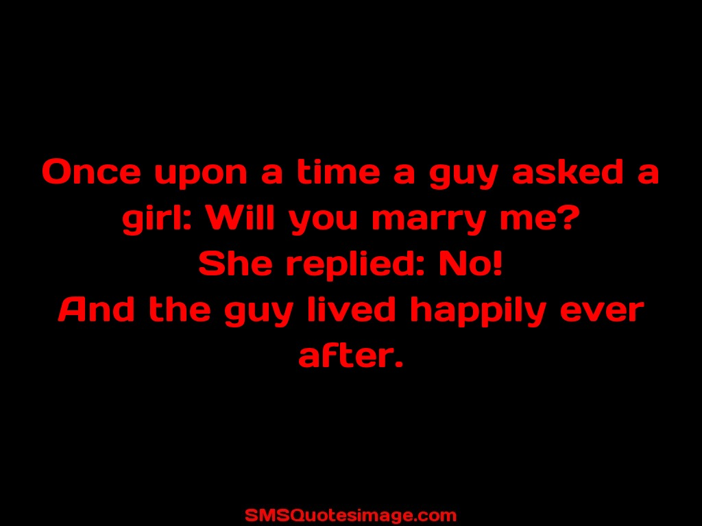 Funny Once upon a time a guy asked