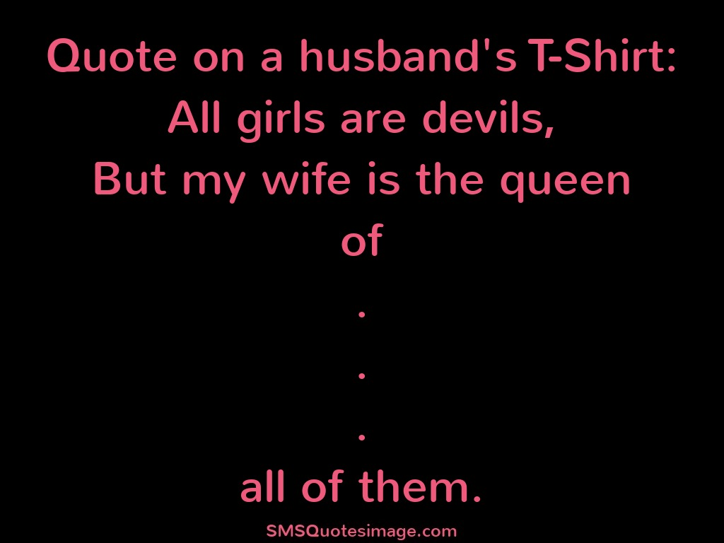 Funny Quote on a husband's T-Shirt