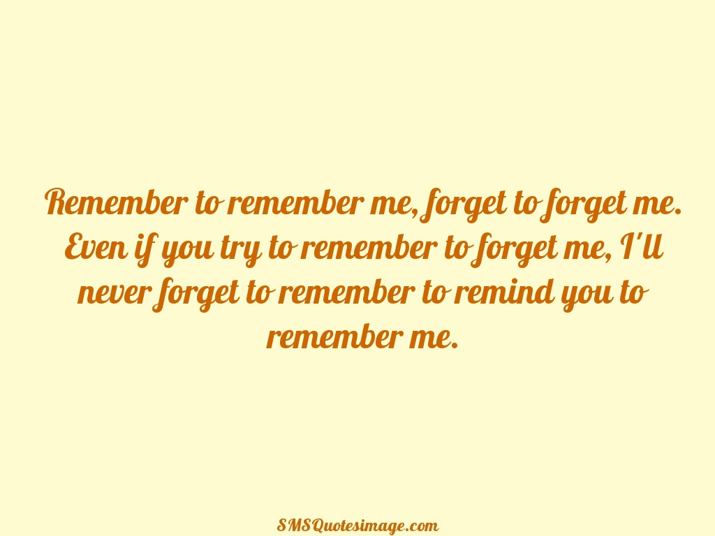 Funny Remember to remember me