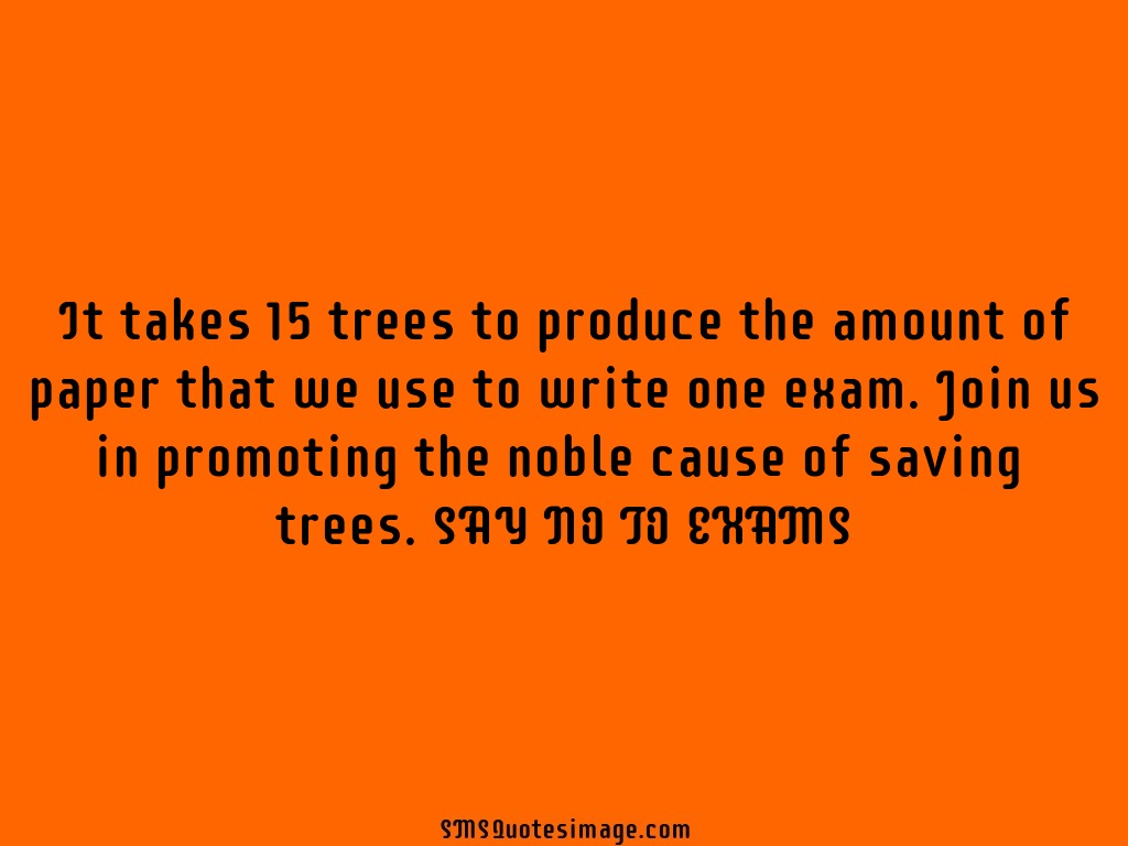 Funny SAY NO TO EXAMS