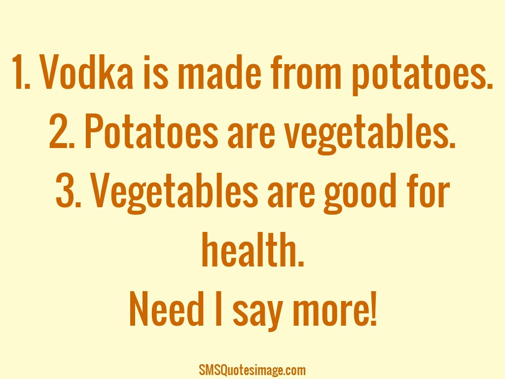 Funny Vodka is made from potatoes
