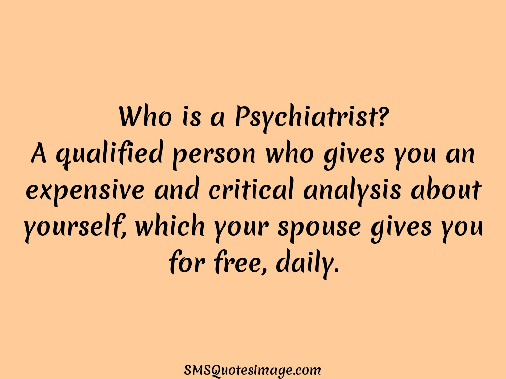 Funny Who is a Psychiatrist