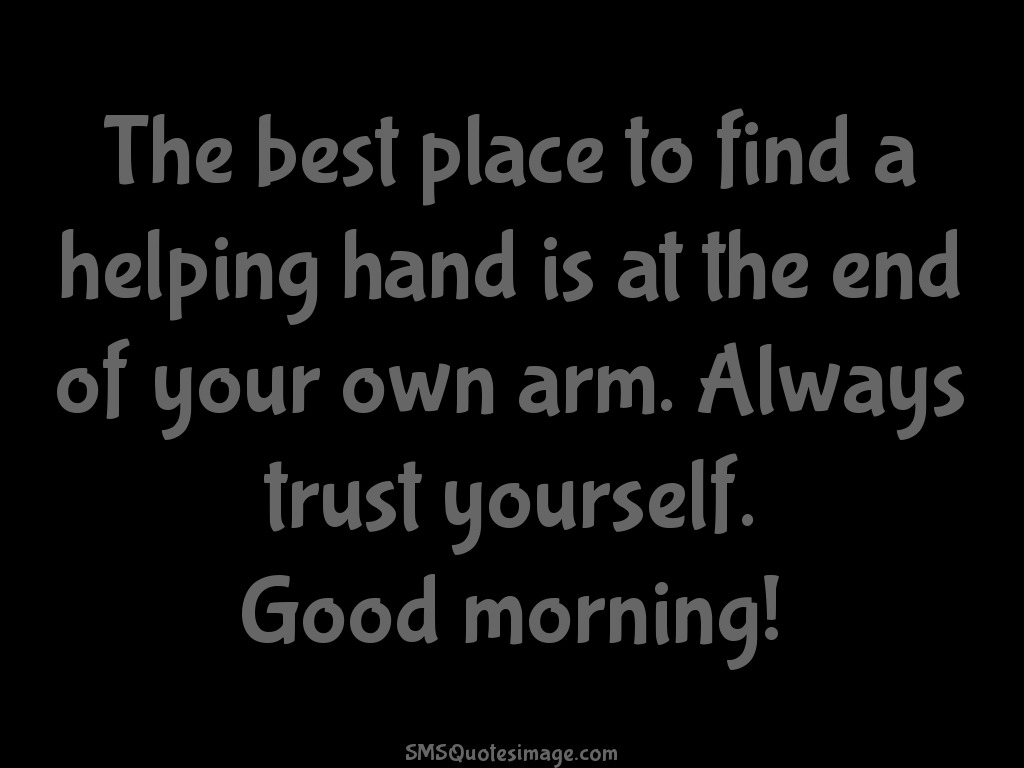 Good Morning  Always trust yourself