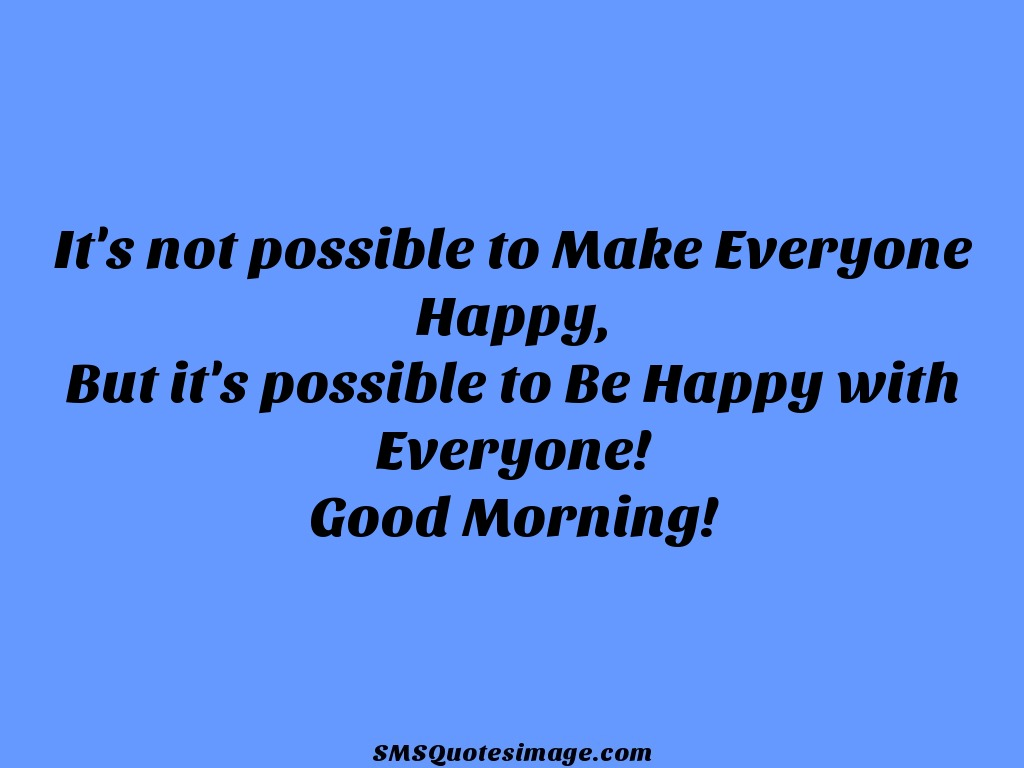 Good Morning Be happy with Everyone