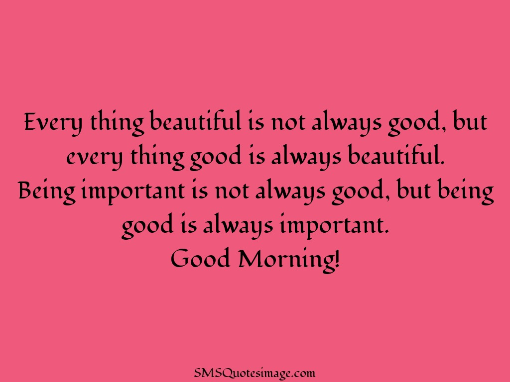 Good Morning Being good is always important