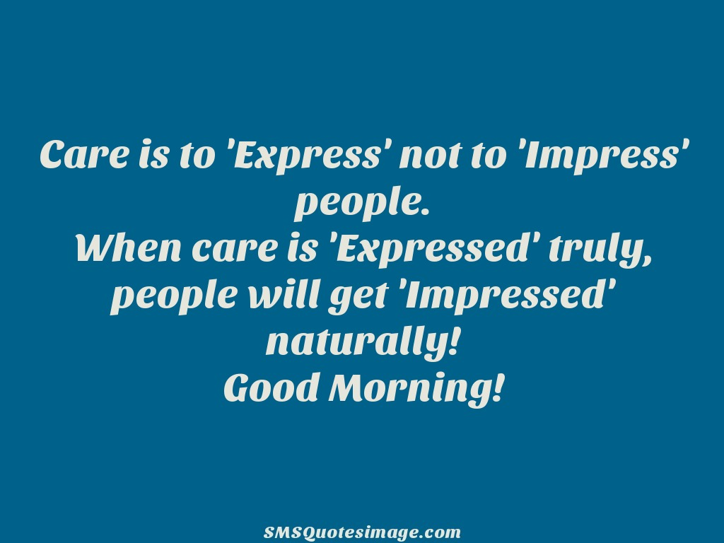 Good Morning Care is to 'Express' not to 'Impress'