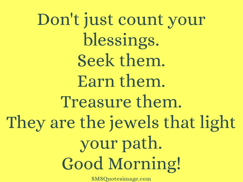 Don\'t just count your blessings - Good Morning - SMS Quotes ...