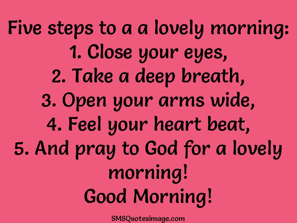 Five Steps To A A Lovely Morning Good Morning Sms Quotes Image