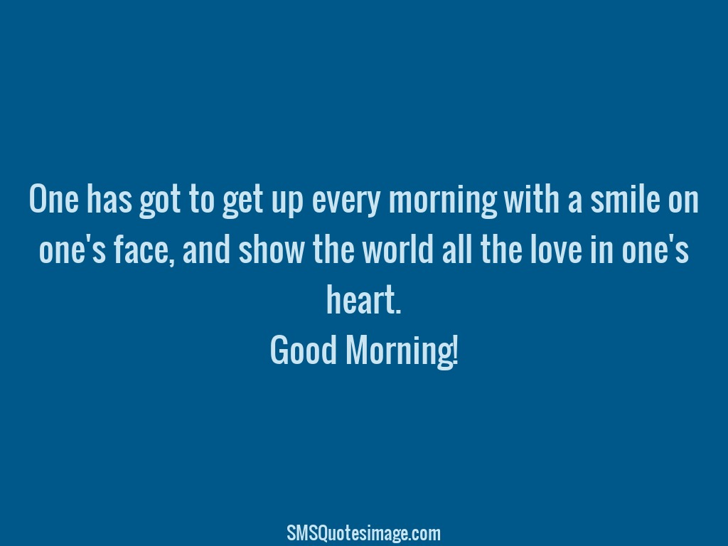 Good Morning Get up every morning with a smile