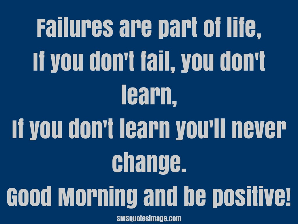 Good Positive Life Quotes Good Morning And Be Positive  Good Morning  Sms Quotes Image