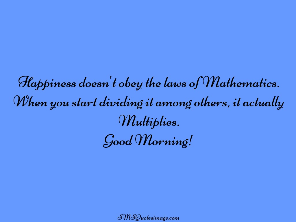 Good Morning Happiness doesn't obey the laws