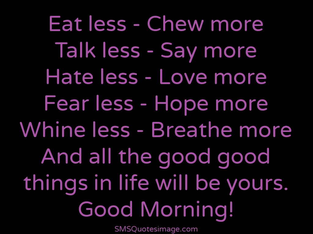 Good Morning Hate less - Love more