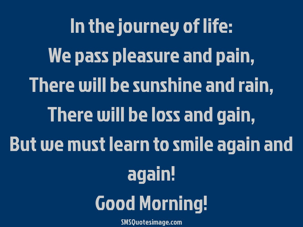 Morning Life Quotes Extraordinary In The Journey Of Life  Good Morning  Sms Quotes Image