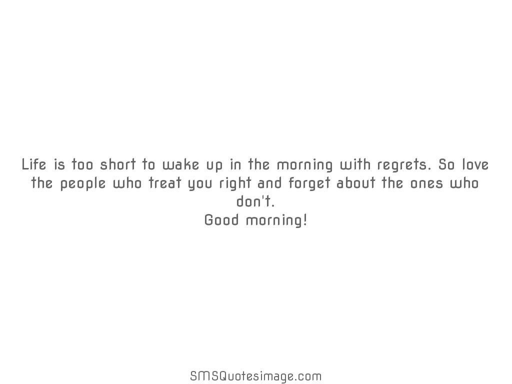 Short Quote About Life Life Is Too Short To Wake Up  Good Morning  Sms Quotes Image