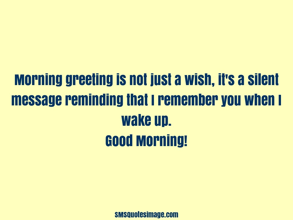 Morning Greeting Is Not Just A Wish Good Morning Sms Quotes Image