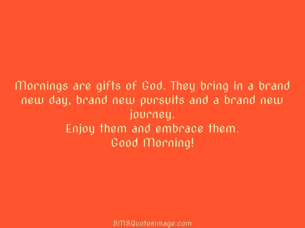 Good Morning Mornings are gifts of God