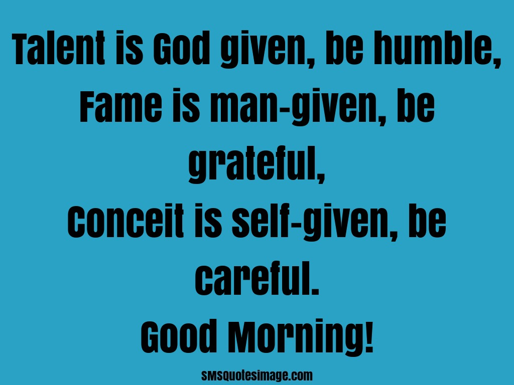Good Morning Talent is God given