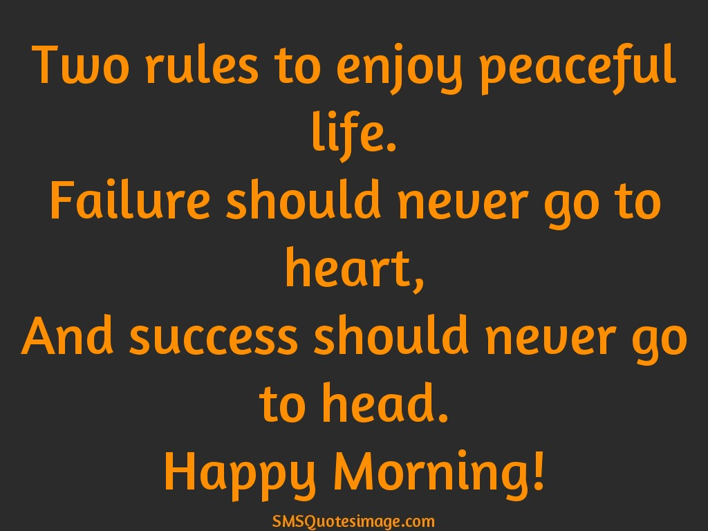 Good Morning Two rules to enjoy peaceful life