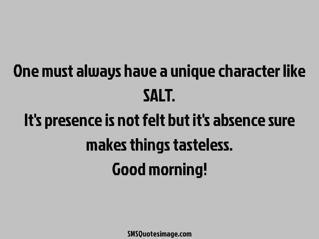Good Morning Unique character like SALT