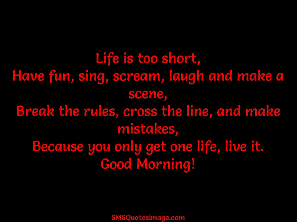 You Only Get One Life Good Morning Sms Quotes Image