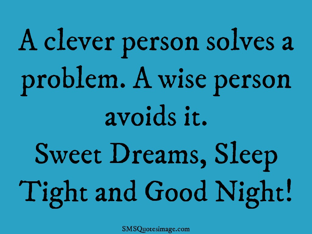 Good Night A clever person solves a problem