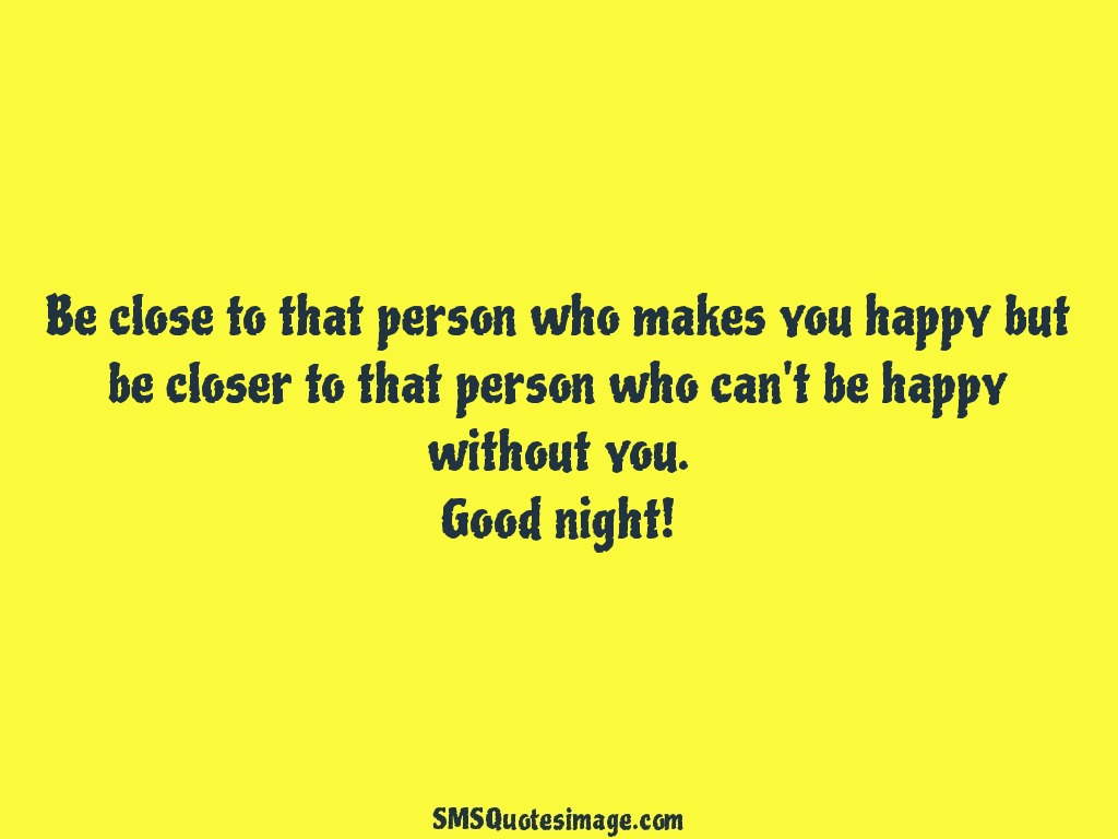 Good Night Be close to that person