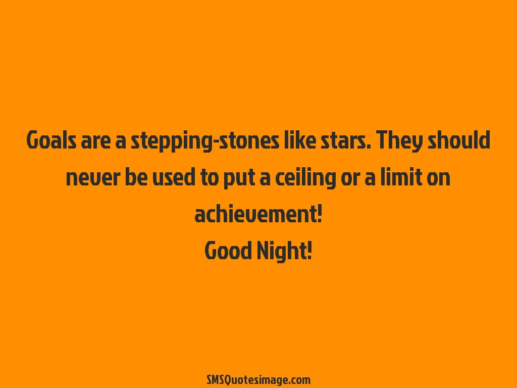 Good Night Goals are a stepping-stones