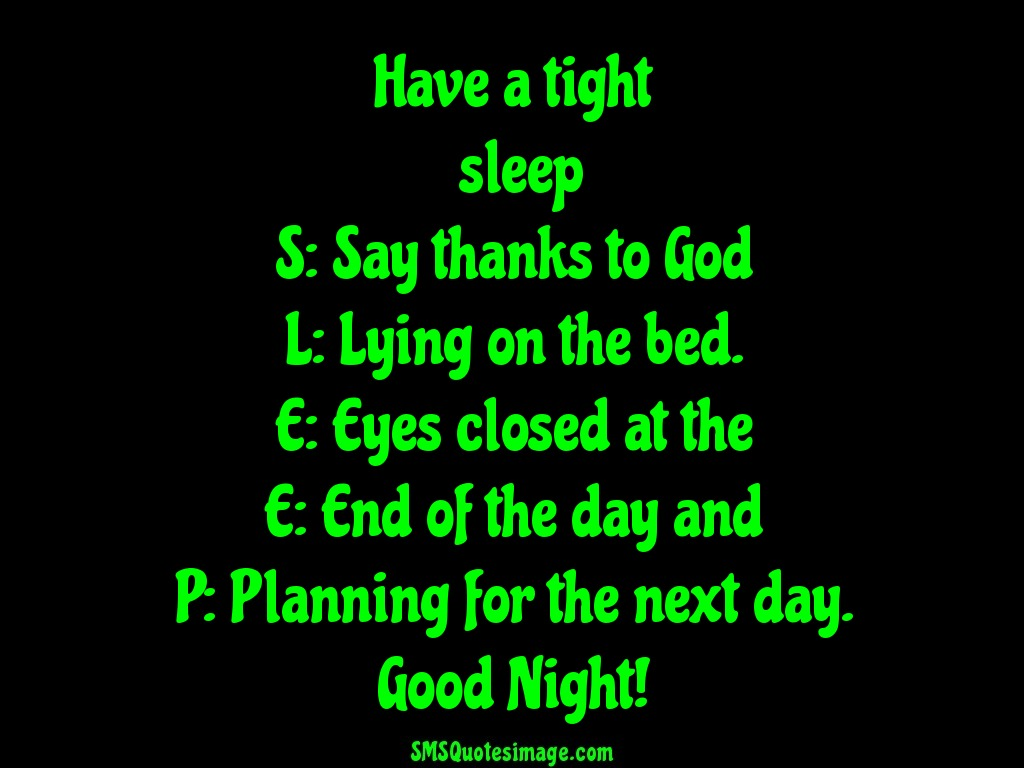 Good Night Have a tight sleep