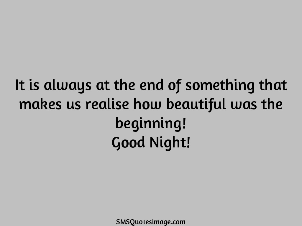 Good Night How beautiful was the beginning