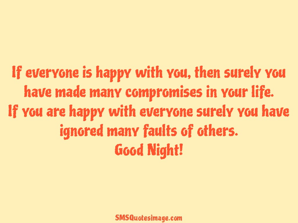 Good Night If everyone is happy with you