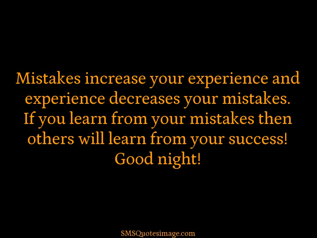 Good Night If you learn from your mistakes