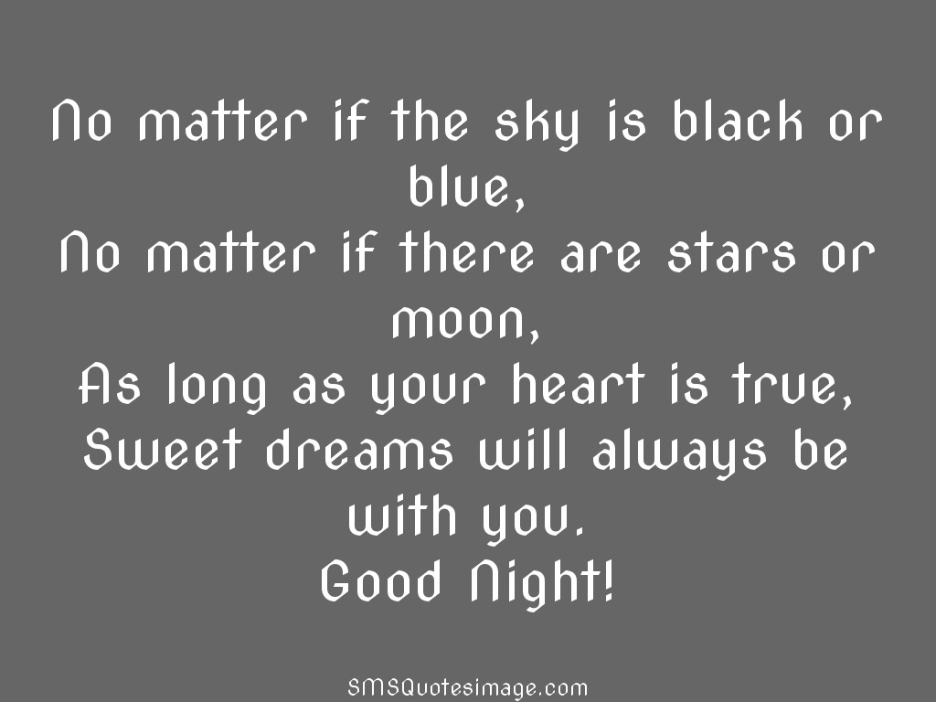 Good Night No matter if the sky is black