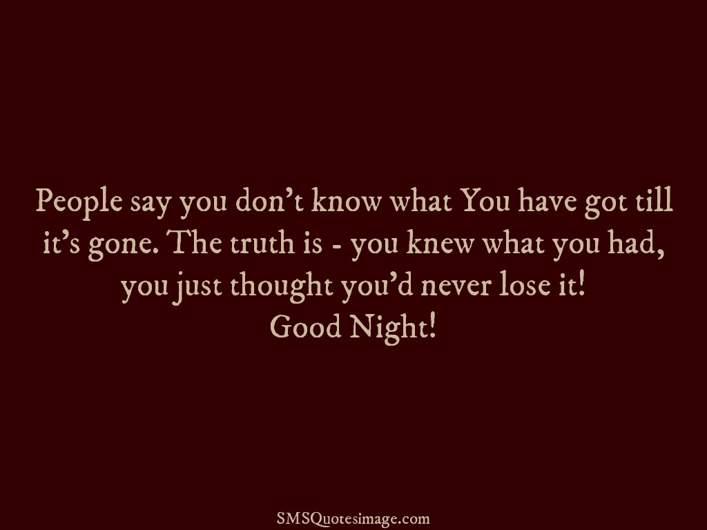 Good Night People say you don't know