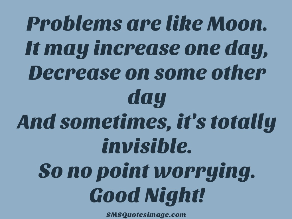 Good Night Problems are like Moon
