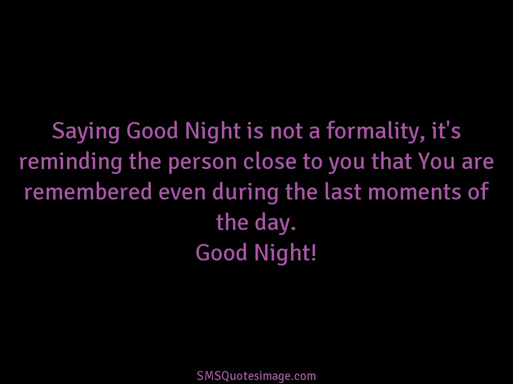 Saying Quotes Saying Good Night Is Not A Formality  Good Night  Sms Quotes Image