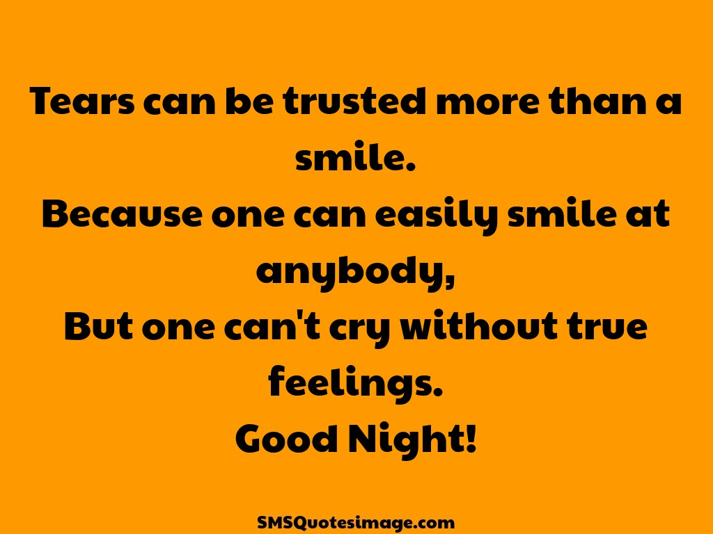 Good Night Tears can be trusted more than