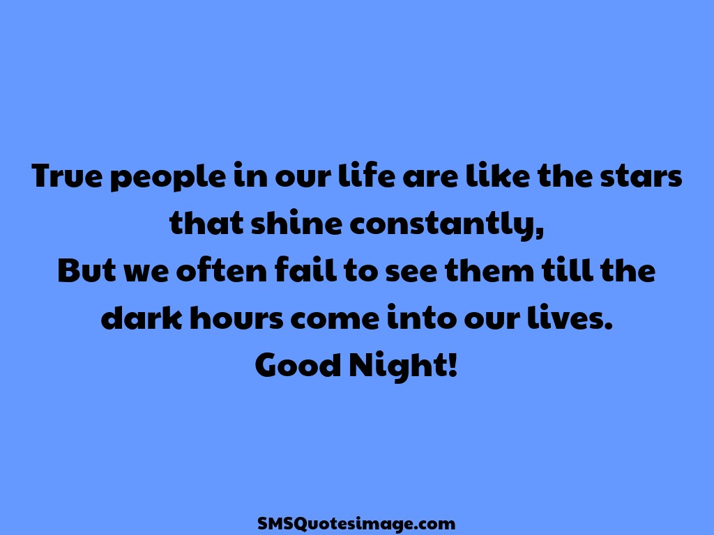 Good Night True people in our life are like