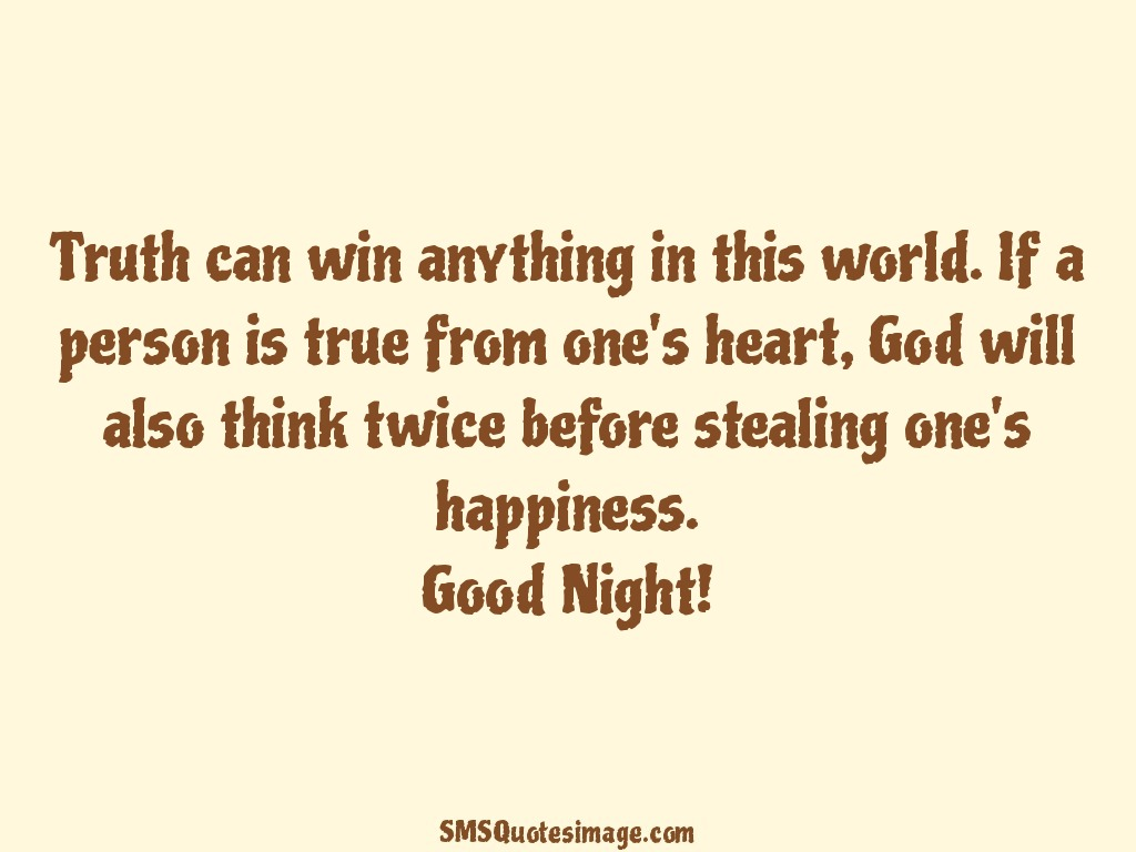 Good Person Quotes Truth Can Win Anything  Good Night  Sms Quotes Image