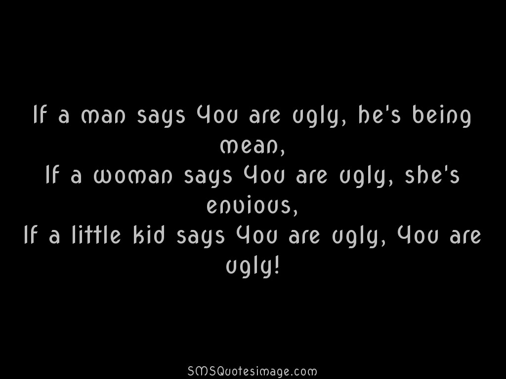 Insult If a man says You are ugly