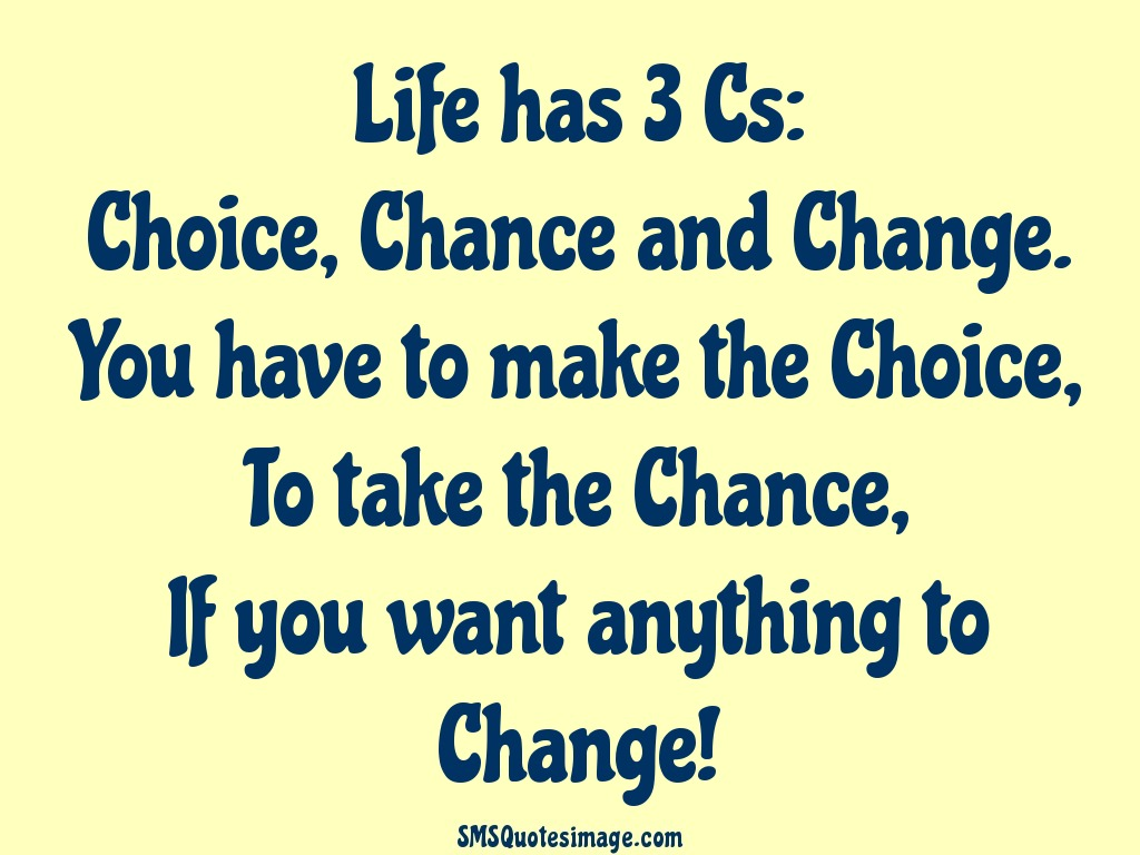 The Choice Quotes Choice Chance And Change  Life  Sms Quotes Image
