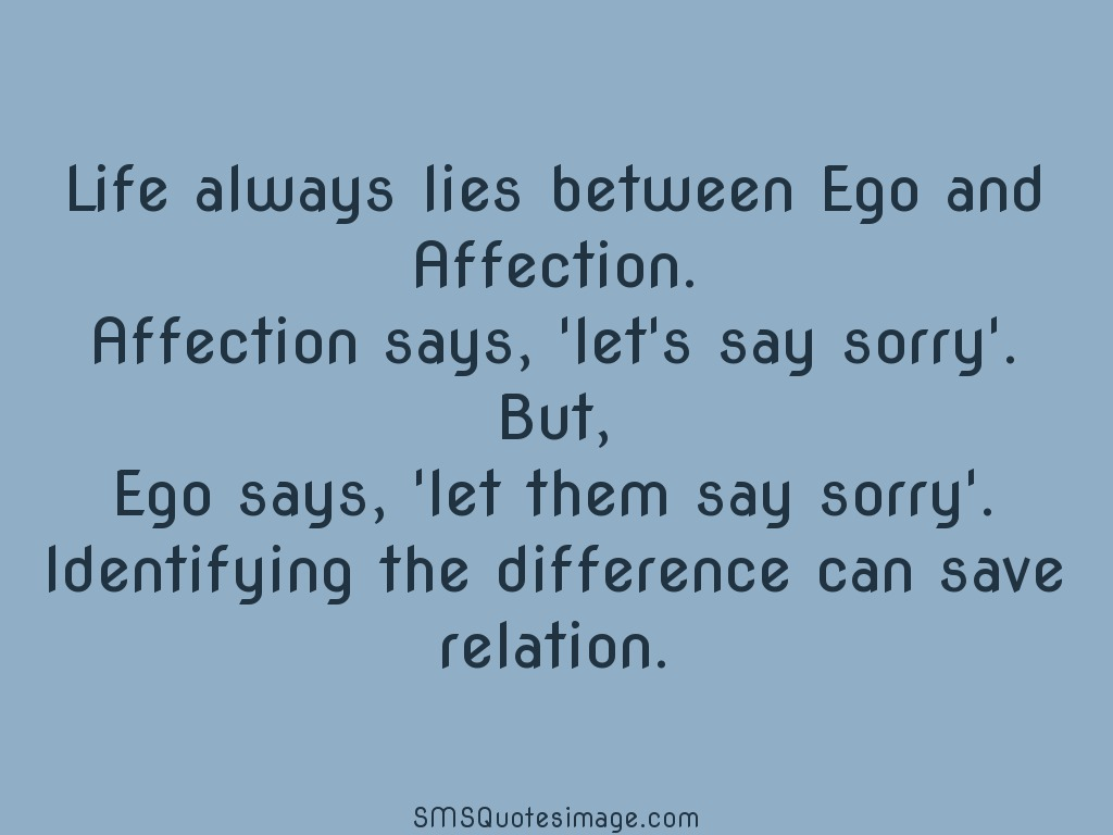 Quote Related To Life Ego And Affection  Life  Sms Quotes Image
