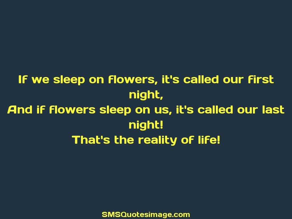 Life If we sleep on flowers