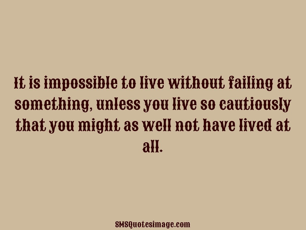 Life It is impossible to live