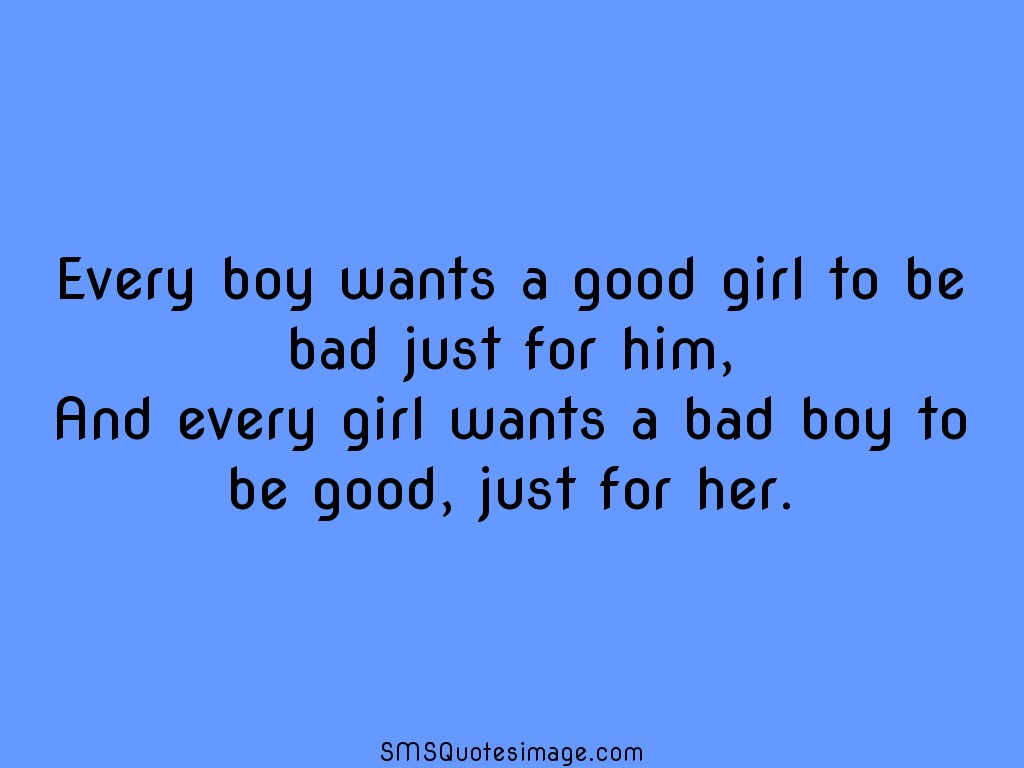 Love Every boy wants a good girl to be