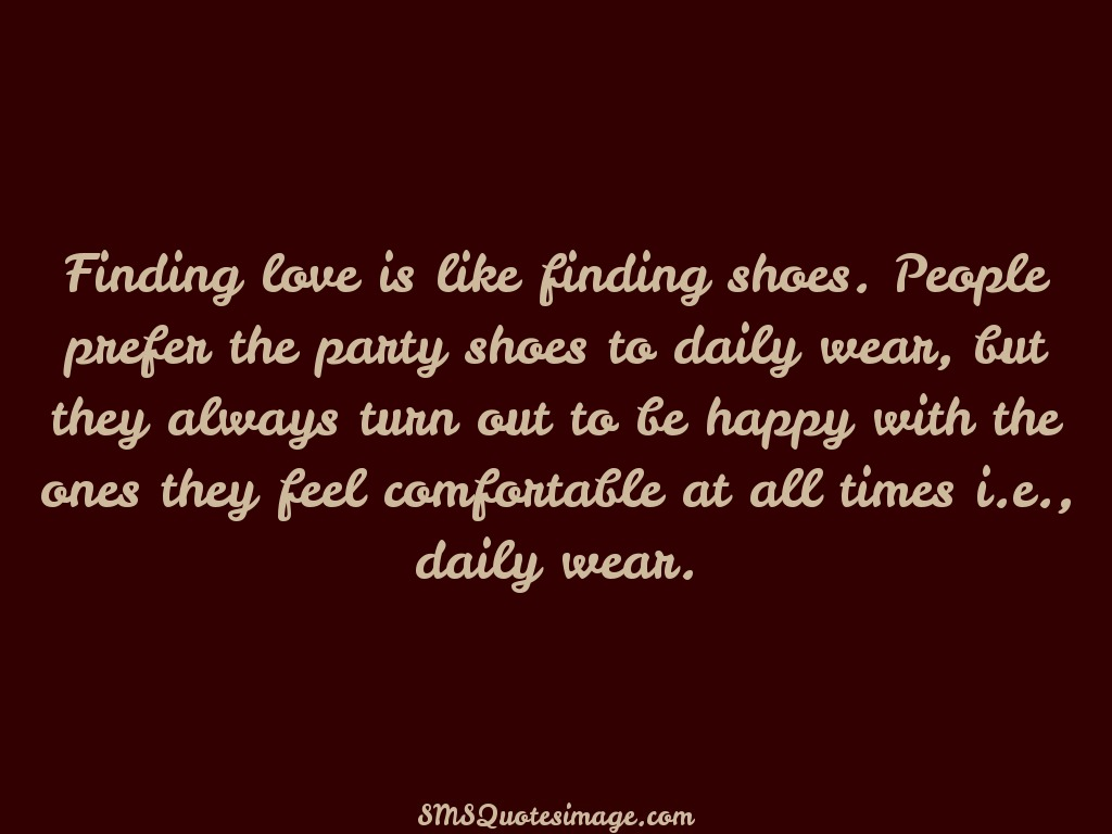 Finding Love Quotes Finding Love Is Like Finding Shoes  Love  Sms Quotes Image
