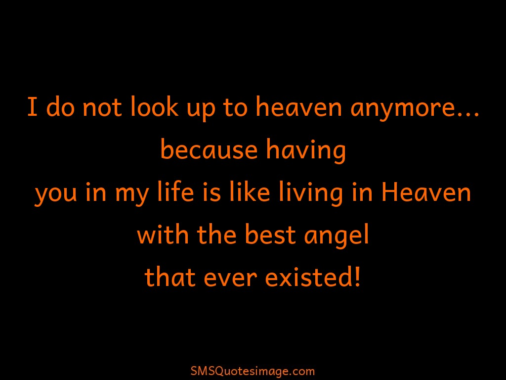 Love I do not look up to heaven