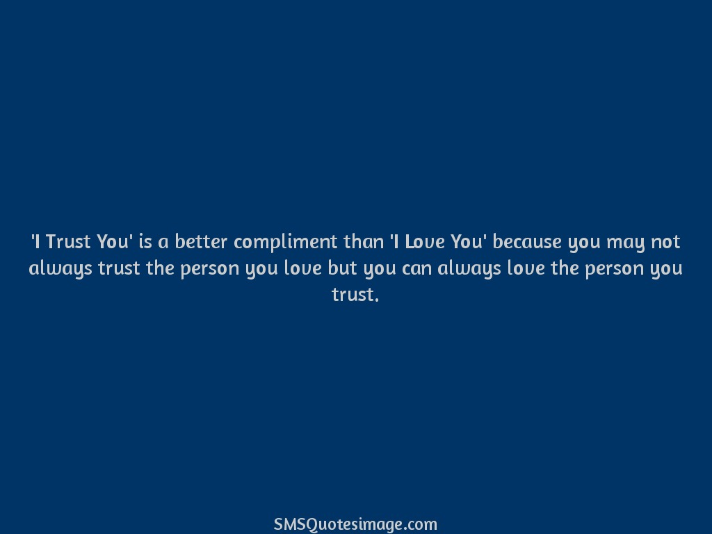 Quotes On Love And Trust I Trust You' Is A Better Compliment  Love  Sms Quotes Image